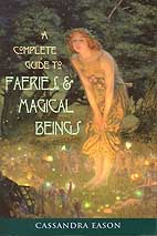 A Complete Guide to Faeries & Magical Beings